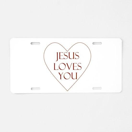 Jesus Loves You Aluminum License Plate