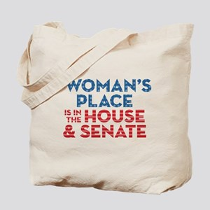 A Woman's Place Is In The House & Senate Tote Bag