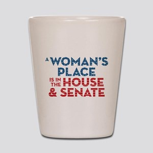 A Woman's Place Is In The House & Senat Shot Glass