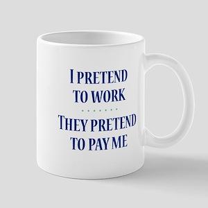 I Pretend - Mug