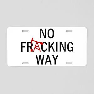 No Fracking Way Aluminum License Plate
