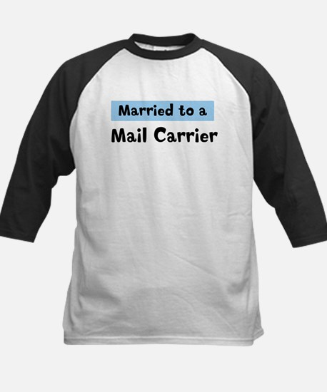 Married to: Mail Carrier Kids Baseball Jersey