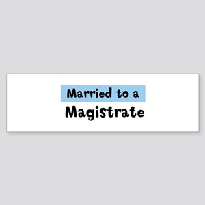 Married to: Magistrate Bumper Sticker