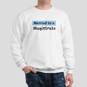 Married to: Magistrate Sweatshirt