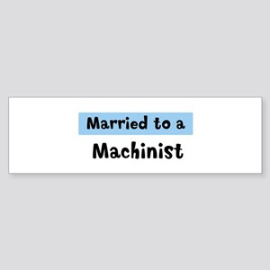 Married to: Machinist Bumper Sticker