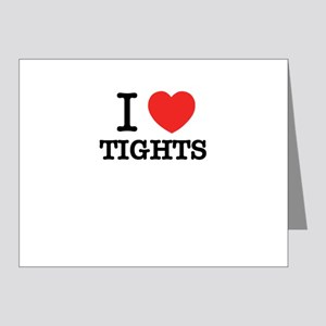 I Love TIGHTS Note Cards