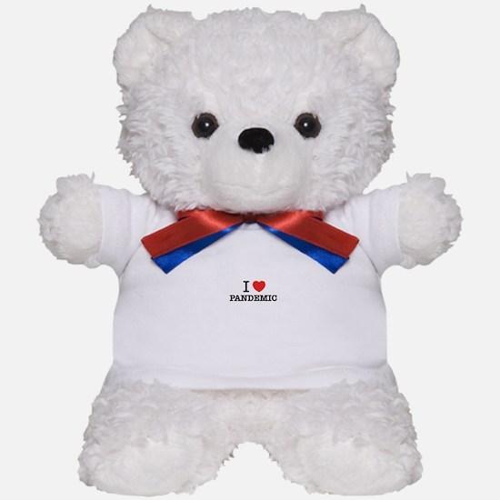 I Love PANDEMIC Teddy Bear