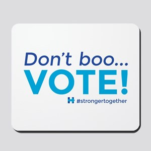 Don't Boo... Vote! #strongertogether Mousepad