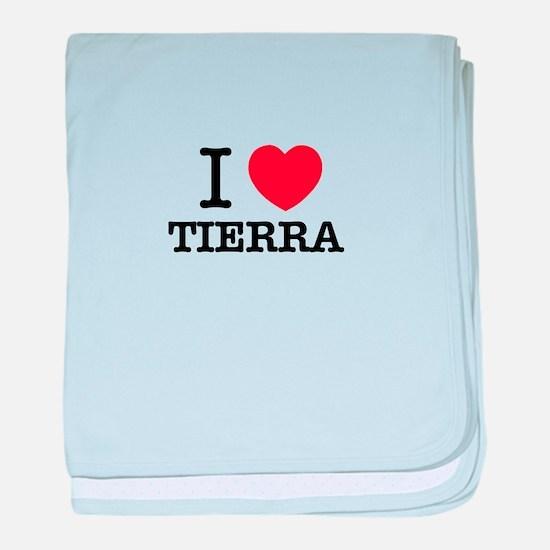 I Love TIERRA baby blanket
