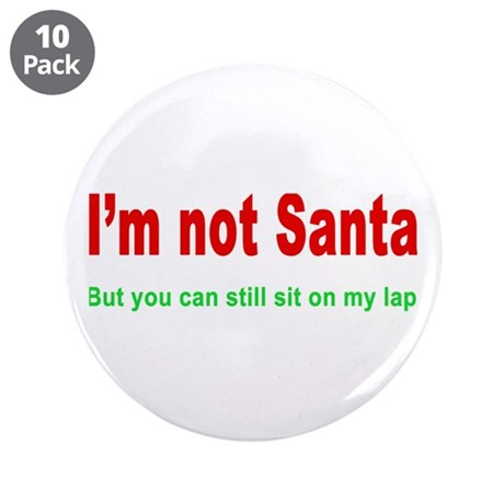 "I'm Not Santa 3.5"" Button (10 pack)"