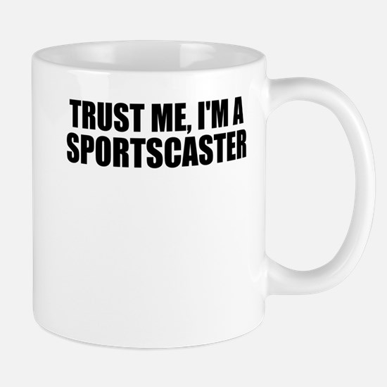 Trust Me, I'm A Sportscaster Mugs