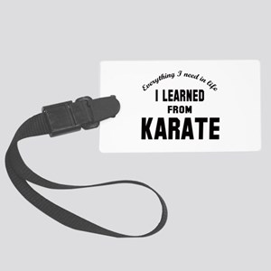 I learned from Karate Large Luggage Tag