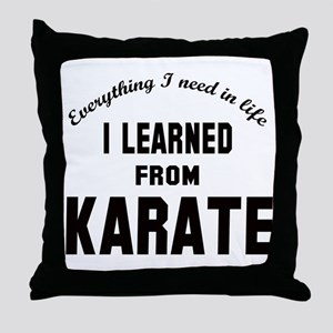 I learned from Karate Throw Pillow