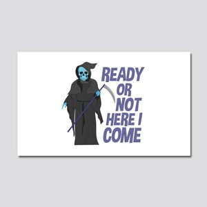 Ready Or Not Car Magnet 20 x 12