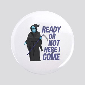 Ready Or Not Button