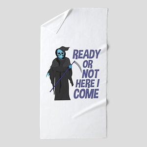 Ready Or Not Beach Towel