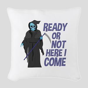 Ready Or Not Woven Throw Pillow