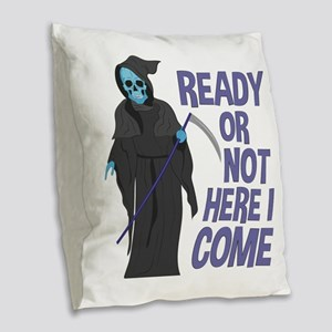 Ready Or Not Burlap Throw Pillow