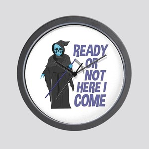 Ready Or Not Wall Clock