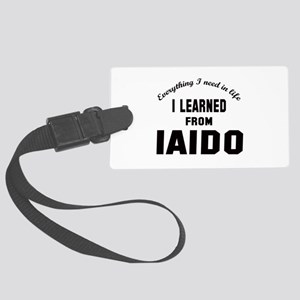 I learned from Iaido Large Luggage Tag