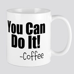 You Can Do It Coffee Mugs