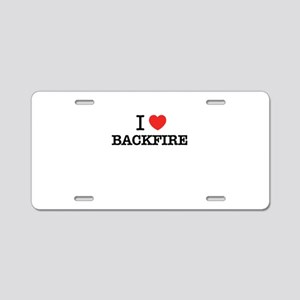 I Love BACKFIRE Aluminum License Plate