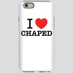 I Love CHAPED iPhone 6/6s Tough Case