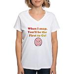 When I Snap... Women's V-Neck T-Shirt