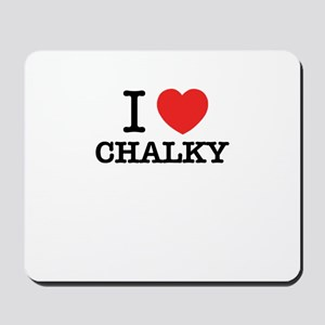 I Love CHALKY Mousepad