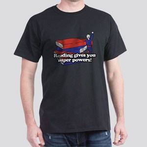Reading Gives You Super Powers Dark T-Shirt