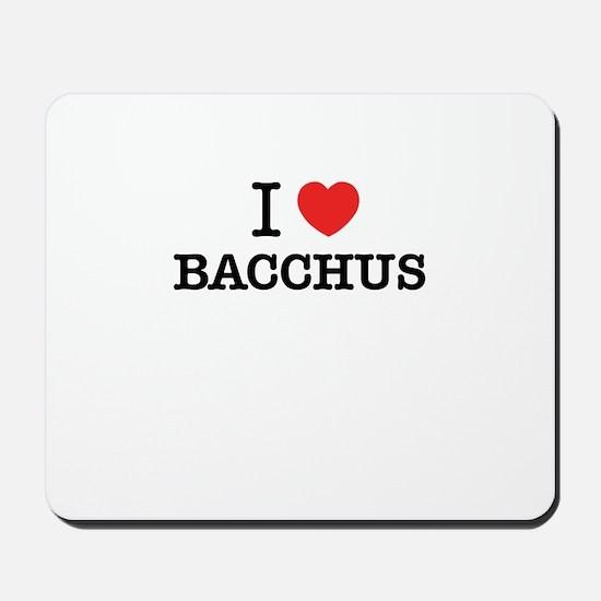 I Love BACCHUS Mousepad