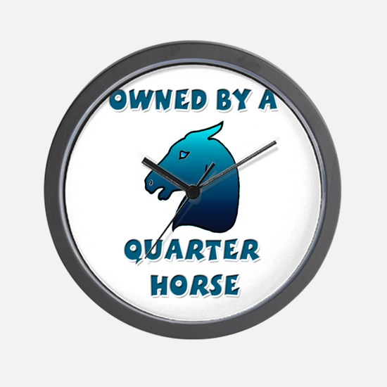 Owned by a Quarter Horse Wall Clock