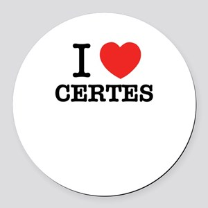 I Love CERTES Round Car Magnet