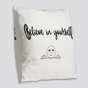 Believe In Yourself Text And I Burlap Throw Pillow