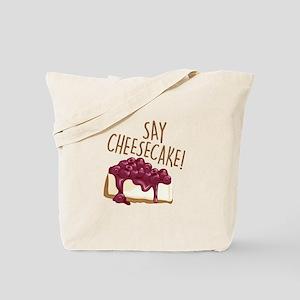 Say Cheesecake Tote Bag