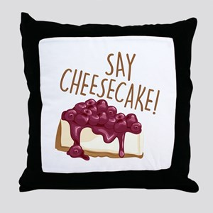 Say Cheesecake Throw Pillow