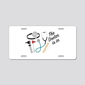 Doctor Is In Aluminum License Plate