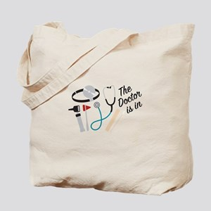 Doctor Is In Tote Bag