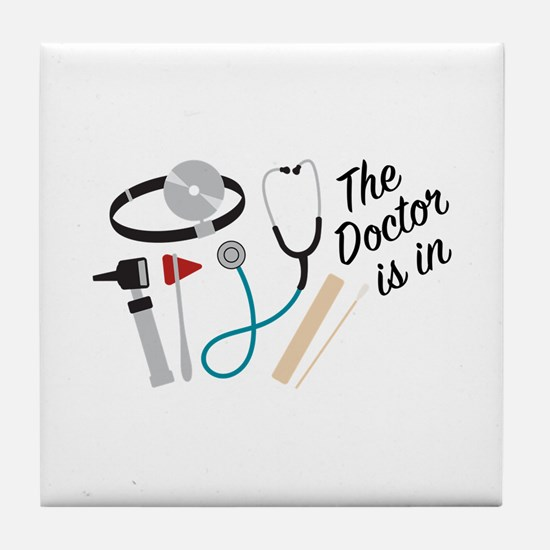 Doctor Is In Tile Coaster