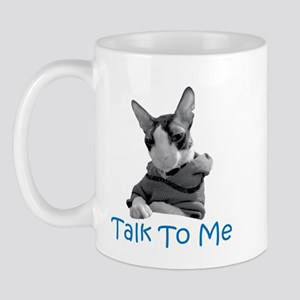 Talk to Me Mug