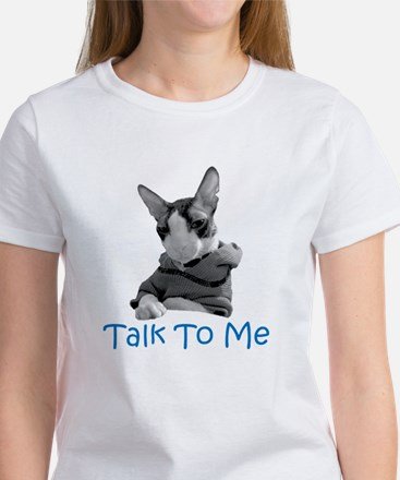 Talk to Me Women's T-Shirt