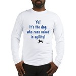 Dogs Run Naked Long Sleeve T-Shirt