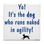 Dogs Run Naked Tile Coaster