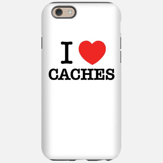 I Love CACHES iPhone 6/6s Tough Case