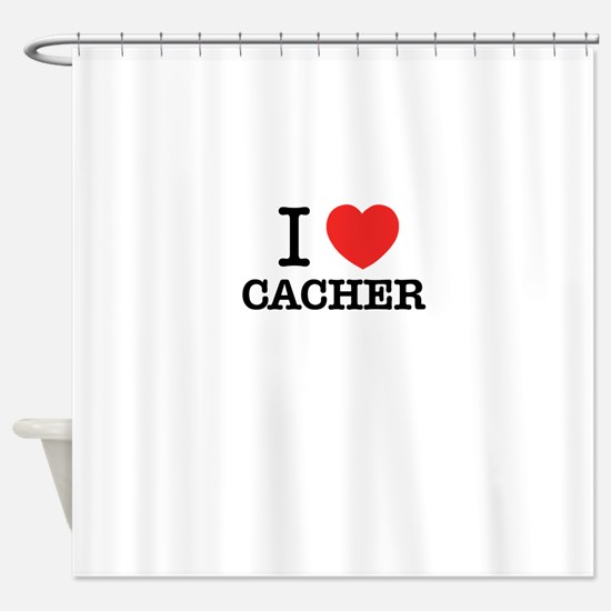 I Love CACHER Shower Curtain