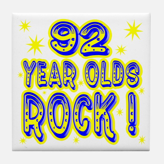 92 Year Olds Rock ! Tile Coaster