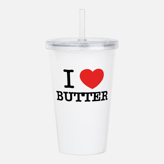 I Love BUTTER Acrylic Double-wall Tumbler