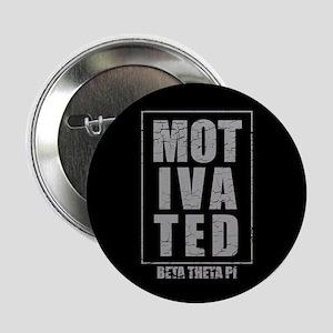 "Beta Theta Pi Motivated 2.25"" Button (10 pack)"