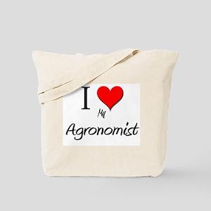 I Love My Agronomist Tote Bag