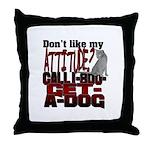 1-800-GET-A-DOG Throw Pillow